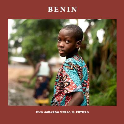 Benin. Uno sguardo verso il futuro