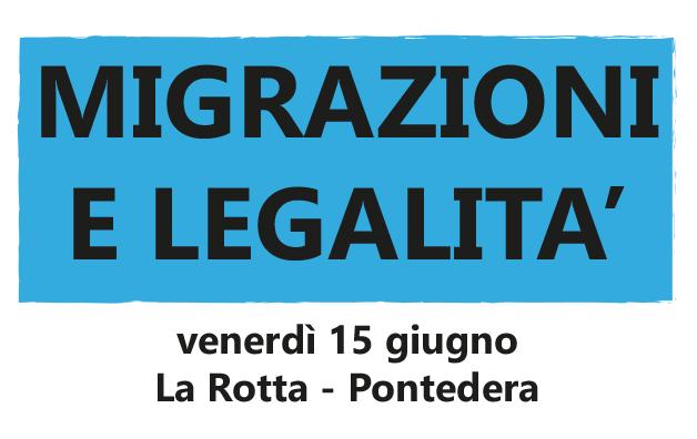 Migrazioni e legalità – il 15 giugno a Pontedera