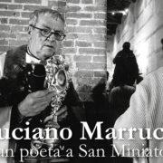 Luciano Marrucci, un poeta a San Miniato