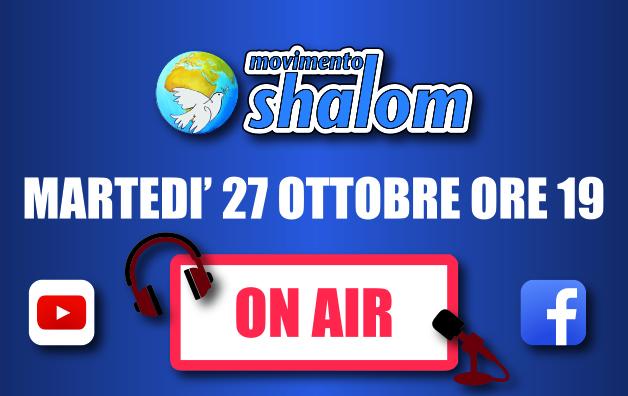Shalom on air - Diretta Facebook del 27 ottobre 2020